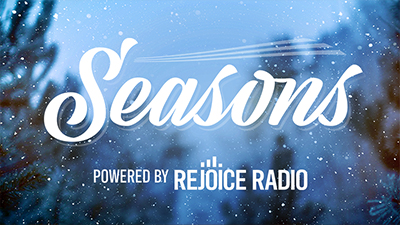 Rejoice Radio Seasons